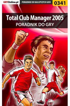 Total Club Manager 2005 - poradnik do gry