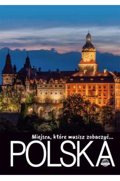 Miejsca, które musisz zobaczyć... Polska