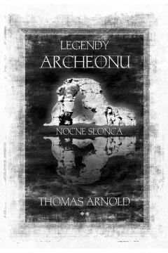 Legendy Archeonu. Nocne słońce