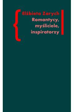 Romantycy, myśliciele, inspiratorzy