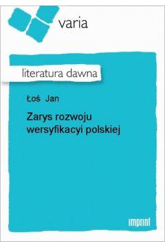 Zarys rozwoju wersyfikacyi polskiej