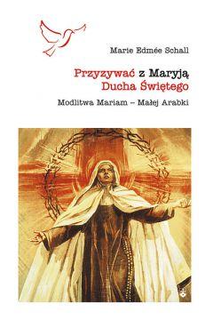 Przyzywać z Maryją Ducha Świętego