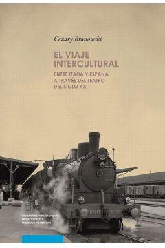 El viaje intercultural entre Italia y Espa?a a través del teatro del siglo XX