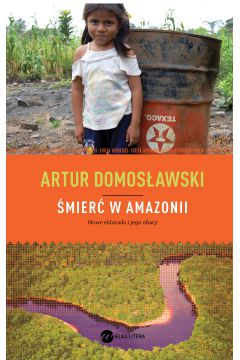 Śmierć w Amazonii Nowe Eldorado i jego ofiary