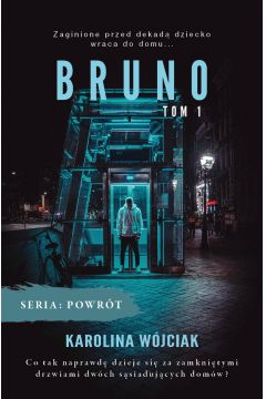 Powrót. Tom 1. Bruno