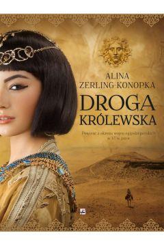 Droga królewska powieść z okresu wojen egipsko-perskich w vi w. P. N. E. .