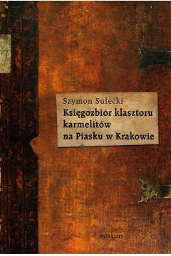 Księgozbiór klasztoru karmelitów na Piasku w Krakowie