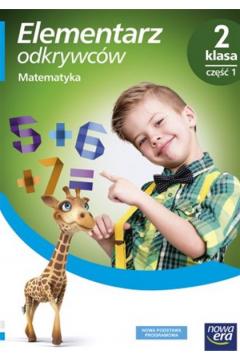 Elementarz odkrywców. Klasa 2. Edukacja matematyczna. Część 1