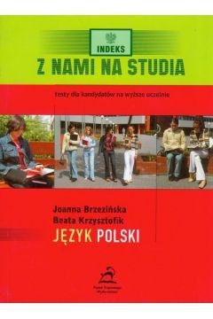 Z nami na studia język polski - Brzezińska Joanna, Krzysztofik Beata