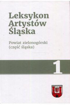 Leksykon Artystów Śląska Tom 1