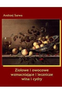 Ziołowe i owocowe wzmacniające i lecznicze wina i cydry