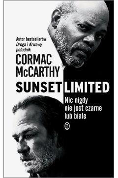 Sunset Limited. Nic nigdy nie jest czarne lub białe