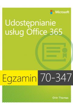 Egzamin 70-347: Udostępnianie usług Office 365