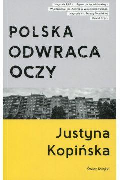 Polska odwraca oczy. Reportaże Justyny Kopińskiej