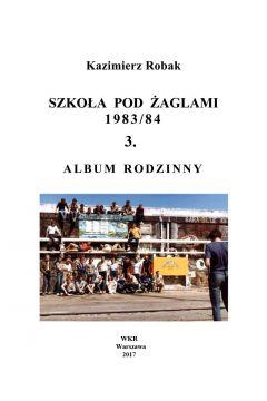 Szkoła Pod Żaglami 1983/84. 3. Album rodzinny