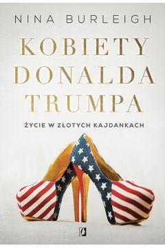 Kobiety Donalda Trumpa w TaniaKsiazka.pl >>