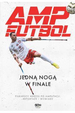Amp Futbol. Jedną nogą w finale
