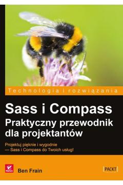 Sass i Compass. Praktyczny przew. dla projektantów