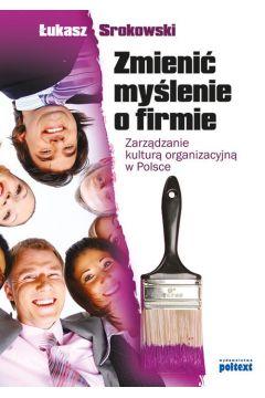 Zmienić myślenie o firmie. Zarządzanie kulturą organizacyjną w Polsce