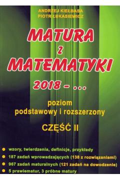 Matura z matematyki 2018-... Część 2. Poziom podstawowy i rozszerzony