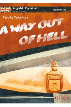 Angielski. Kryminał z ćw. A Way Out of Hell