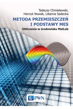 Metoda przemieszczeń i podstawy MES Obliczenia w środowisku MatLab