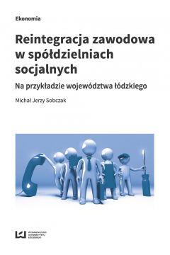 Reintegracja zawodowa w spółdzielniach socjalnych