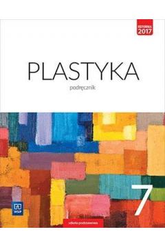 Plastyka. Podręcznik. Klasa 7 Szkoła podstawowa