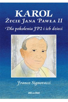 Karol. Życie Jana Pawła II
