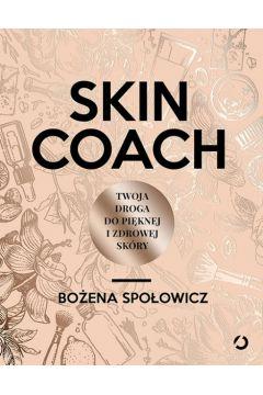 Skin coach. Twoja droga do pięknej i zdrowej skóry