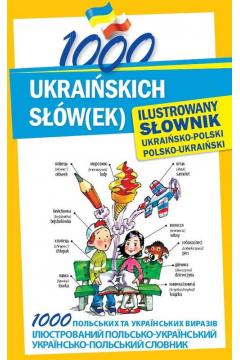 1000 ukraińskich słów(ek). Ilustrowany słownik