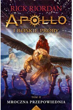 Apollo i boskie próby. Tom 2. Mroczna przepowiednia