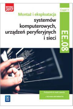 Montaż i eksploatacja systemów komputerowych, urządzeń peryferyjnych i sieci. Część 3