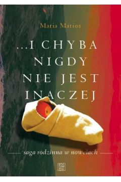 ...i chyba nigdy nie jest inaczej / Pracownia wydawnicza Andrzej Zabrowarny