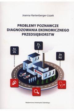 Problemy poznawcze diagnozowania ekonomicznego przedsiębiorstw
