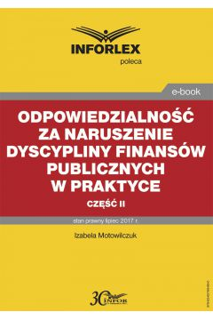 Odpowiedzialność za naruszenie dyscypliny finansów publicznych w praktyce - część II