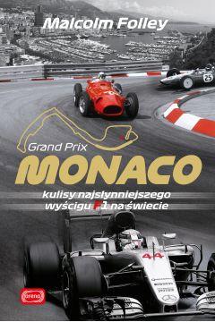Monaco. Kulisy najwspanialszego wyścigu F1..