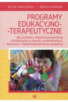 Programy edukacyjno-terapeutyczne dla uczniów z niepełnosprawnością intelektualną w stopniu umiarkowanym, znacznym i niepełnosprawnością sprzężoną