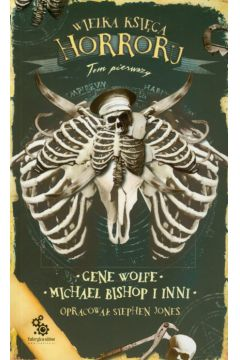 Znalezione obrazy dla zapytania Stephen Jones Wielka księga horroru Tom 1