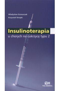 Insulinoterapia u chorych na cukrzycę typu 2 - Grzeszczak Władysław, Strojek Krzysztof