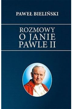 Rozmowy o Janie Pawle II