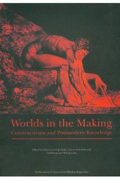 Worlds in the making - Lorek-Jezińska Edyta, Siek-Piskozub Teresa, Więckowska Katarzyna