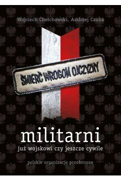 Militarni. Już wojskowi czy jeszcze cywile