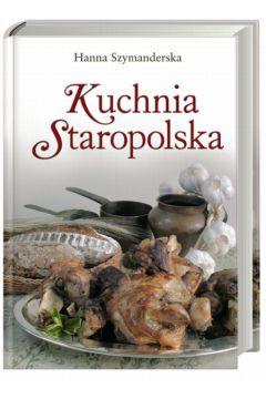 Kuchnia Staropolska Szymanderska Hanna Książka W Księgarni