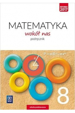 Matematyka Wokół nas. Klasa 8. Podręcznik. Szkoła podstawowa