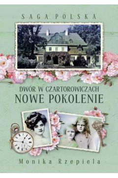 Saga Polska T.2 Dwór w Czartorowiczach. Nowe pok.