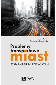 Problemy transportowe miast. Stan i kierunki rozwiązań
