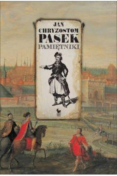Pamiętniki - Jan Chryzostom Pasek/ Iskry