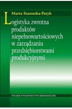 Logistyka zwrotna produktów niepełnowartościowych w zarządzaniu przedsiębiorstwami produkcyjnymi