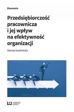 Przedsiębiorczość pracownicza i jej wpływ na efektywność organizacji